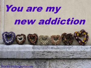 quotes-about-love-quote-my-addiction