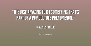 quote Chaske Spencer its just amazing to do something thats 228205 png