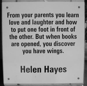 ... But when books are opened, you discover you have wings.