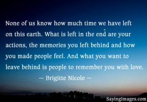 None Of Us Know How Much Time We Have Left On This Earth. What Is Left ...