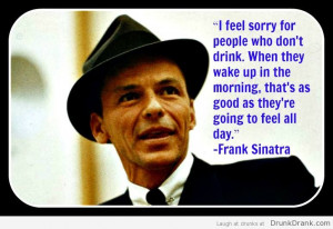 funny frank sinatra drinking quote youtube