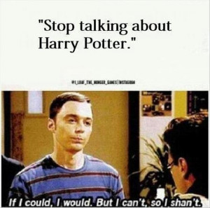 stop talking about harry potter, funny quotes