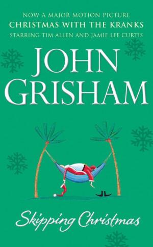 Skipping Christmas: Christmas with The Kranks by John Grisham