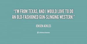 quote-Jensen-Ackles-im-from-texas-and-i-would-love-7405.png