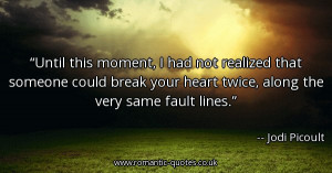 -this-moment-i-had-not-realized-that-someone-could-break-your-heart ...