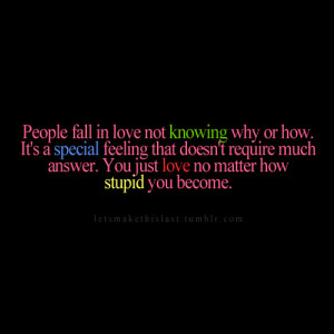 You Just Love No Matter How Stupid You Become