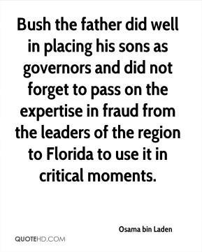Bush the father did well in placing his sons as governors and did not ...