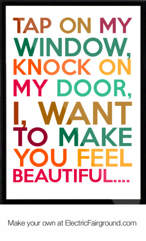 ... knock on my door, I, want to make you feel beautiful.... Framed Quote
