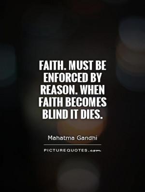 Faith Quotes Mahatma Gandhi Quotes Reason Quotes Blind Quotes