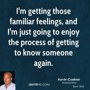 kevin-costner-kevin-costner-im-getting-those-familiar-feelings-and-im ...