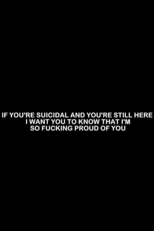 depressed sad suicidal suicide hurt stay strong proud
