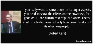 If you really want to show power in its larger aspects, you need to ...