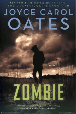 Zombie: A Novel by Joyce Carol Oates. Quentin P. in this brilliant ...