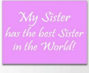 ... www.db18.com/sisters-day/my-sister-has-the-best-sister-in-the-world