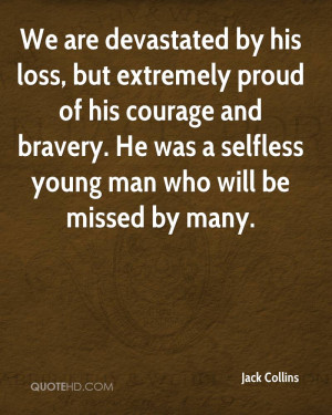 Courage And Bravery. He Was a Selfless Young Man Who Will Be Missed By ...