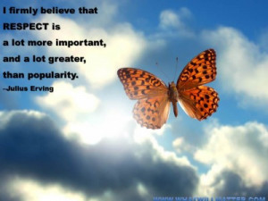 Post image for QUOTE & POSTER: I firmly believe that respect is a lot ...