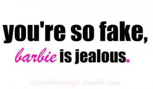 barbie, fake, funny, jealous,