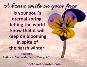 ... Smile On Your Face Is Your Soul's Eternal Spring - Courage Quote