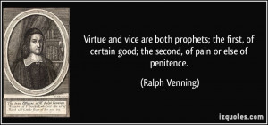 Virtue and vice are both prophets; the first, of certain good; the ...