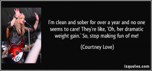 clean and sober for over a year and no one seems to care! They're ...