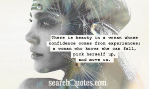 is beauty in a woman whose confidence comes from experiences; a woman ...