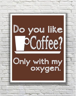 Gilmore Girls Quote Typography Print - Do you like coffee - Only with ...