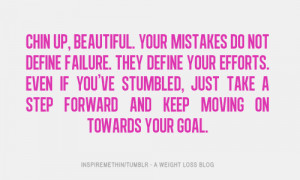 ... on Failure : Chin Up Beautiful your Mistakes do not Define Failure