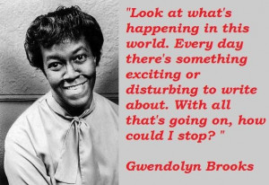 Gwendolyn brooks famous quotes 4