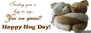 Sending you a hug to say you are special .Happy hug day