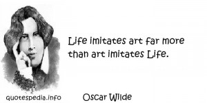 Famous quotes reflections aphorisms - Quotes About Art - Life imitates ...