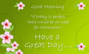 Have a great day good morning quotes and good morning wishes to say ...
