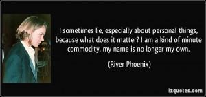 More River Phoenix Quotes