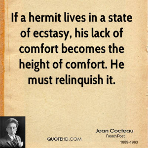 If a hermit lives in a state of ecstasy, his lack of comfort becomes ...