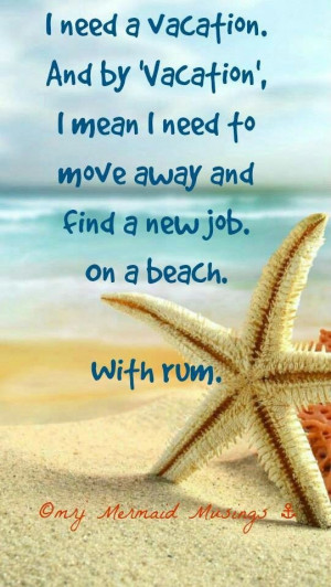 need a vacation and by vacation I mean move away and find a job on ...