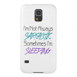 Not Always Sarcastic - Funny Quote Galaxy S5 Case