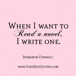 writing quotes, novel quotes, reading quotes, When I want to read a ...