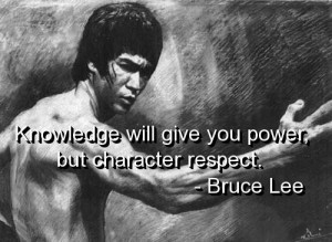 Bruce lee, quotes, sayings, knowledge, respect, character, wise