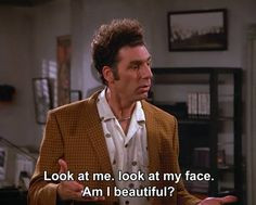 Seinfeld quote - Kramer wants Jerry & George to comment on his looks ...