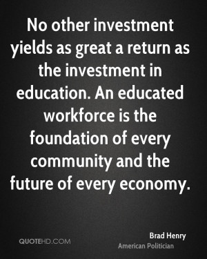 quotes education no other investment yields as great a return as the