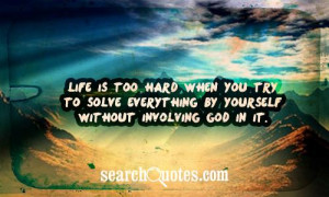Life is too hard when you try to solve everything by yourself without ...