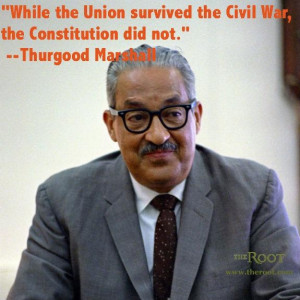 Best Black History Quotes: Thurgood Marshall on the Constitution