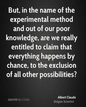 ... happens by chance, to the exclusion of all other possibilities