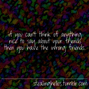 Sarcastic Quotes About Bad Friends http://www.tumblr.com/tagged/nice ...