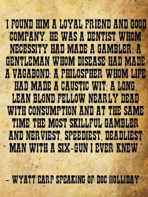Movie Quotes, Friends Doc, Wyatt Earp Quotes, History Stuff, Tombstone ...