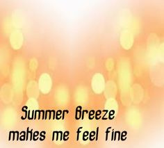 Seals & Croft - Summer Breeze - song lyrics, song quotes, songs, music ...