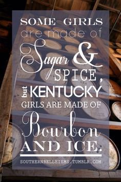 ... bourbon quotes southern girls true kentucky quotes things derby