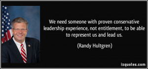 ... entitlement, to be able to represent us and lead us. - Randy Hultgren