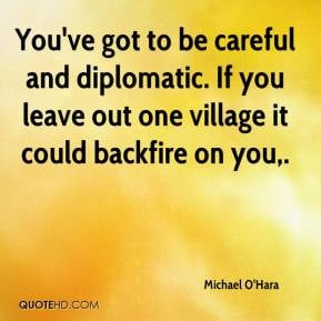 ... and diplomatic. If you leave out one village it could backfire on you