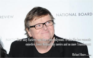 Michael Moore on Sony Hack motivational inspirational love life quotes ...