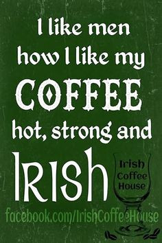 Irish Quotes, Irish Sayings, Irish Jokes & More..., i like irish men ...